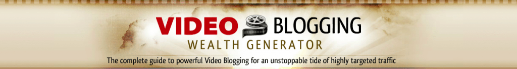 Video Blogging Wealth Generator Banner